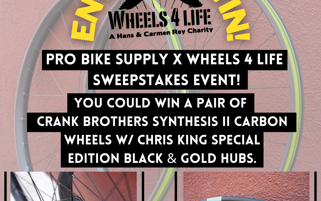 Pro Bike Supply x Wheels for Life Sweepstakes Event!